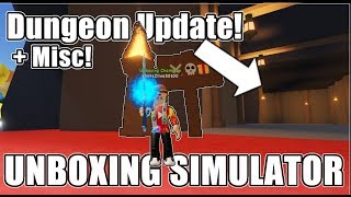 NEW DUNGEON UPDATE! + Misc! | Unboxing Simulator on ROBLOX