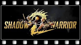 "Shadow Warrior 2 ""GAME MOVIE"" [English/PC/1080p/60FPS]"