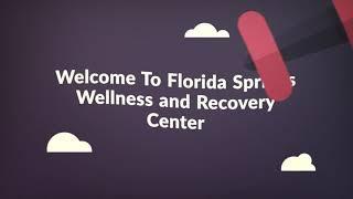 Addiction Detox - Florida Springs Wellness and Recovery Center