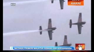 Matrade promosi Malaysia sebagai hab aeroangkasa