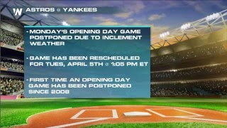 Mlb Opening Day Games Postponed Due Inclement Weather