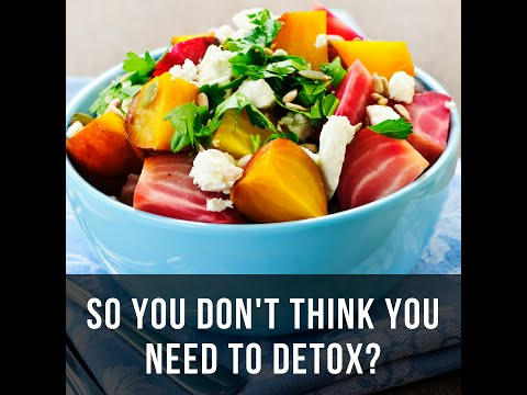 Episode 14:  So You Don't Think You Need To Detox