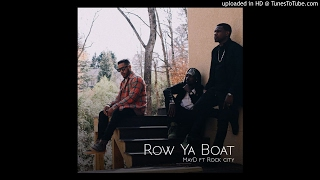 May D ft. Rock City - Row Ya Boat