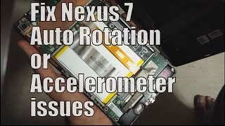Fix Nexus 7 2013 Auto Rotation Freeze(easy hw fix)