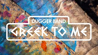 "Dugger Band ""Greek To Me"" Official Lyric Video"