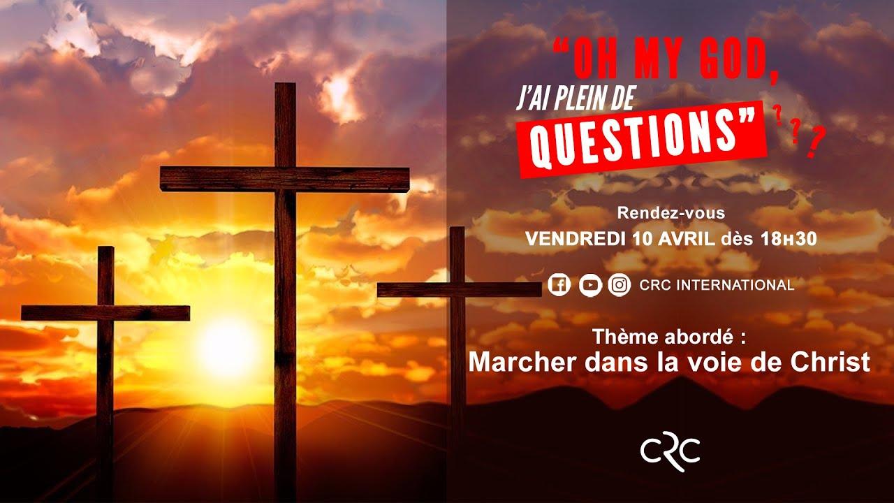 Marcher dans la voie de Christ - Partie1 [10 avril 2020]
