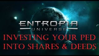 Entropia Universe Talk - Shares, Deeds and Investing (My Thoughts)