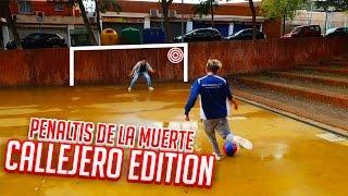 ¡¡PENALTIS DE LA MUERTE!! ¡CALLEJERO Edition!