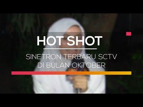 Sinetron Terbaru SCTV di Bulan Oktober - Hot Shot