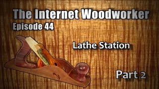 Tiw Ep. 44 - Lathe Station - Part 2
