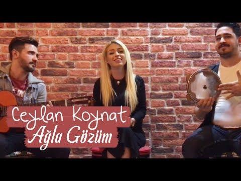 Ceylan Koynat - Ağla Gözüm