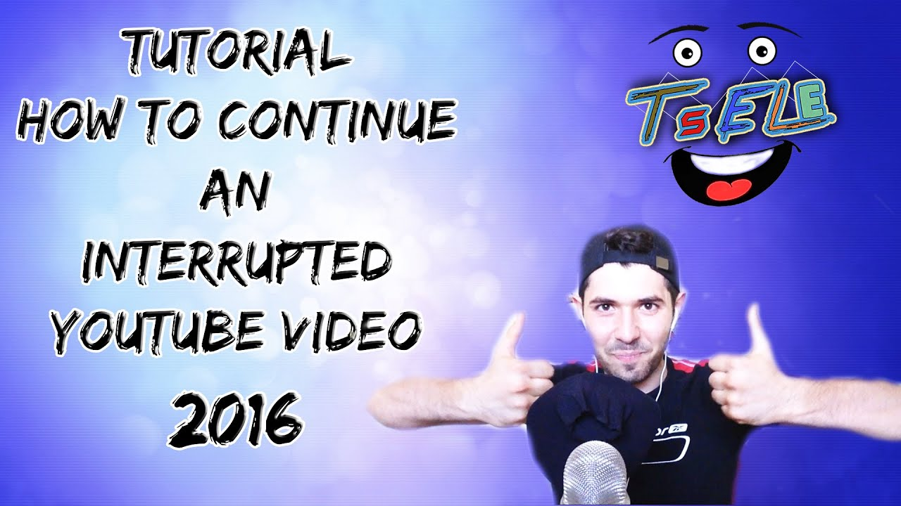 how to continue resume an interrupted upload on youtube 2016