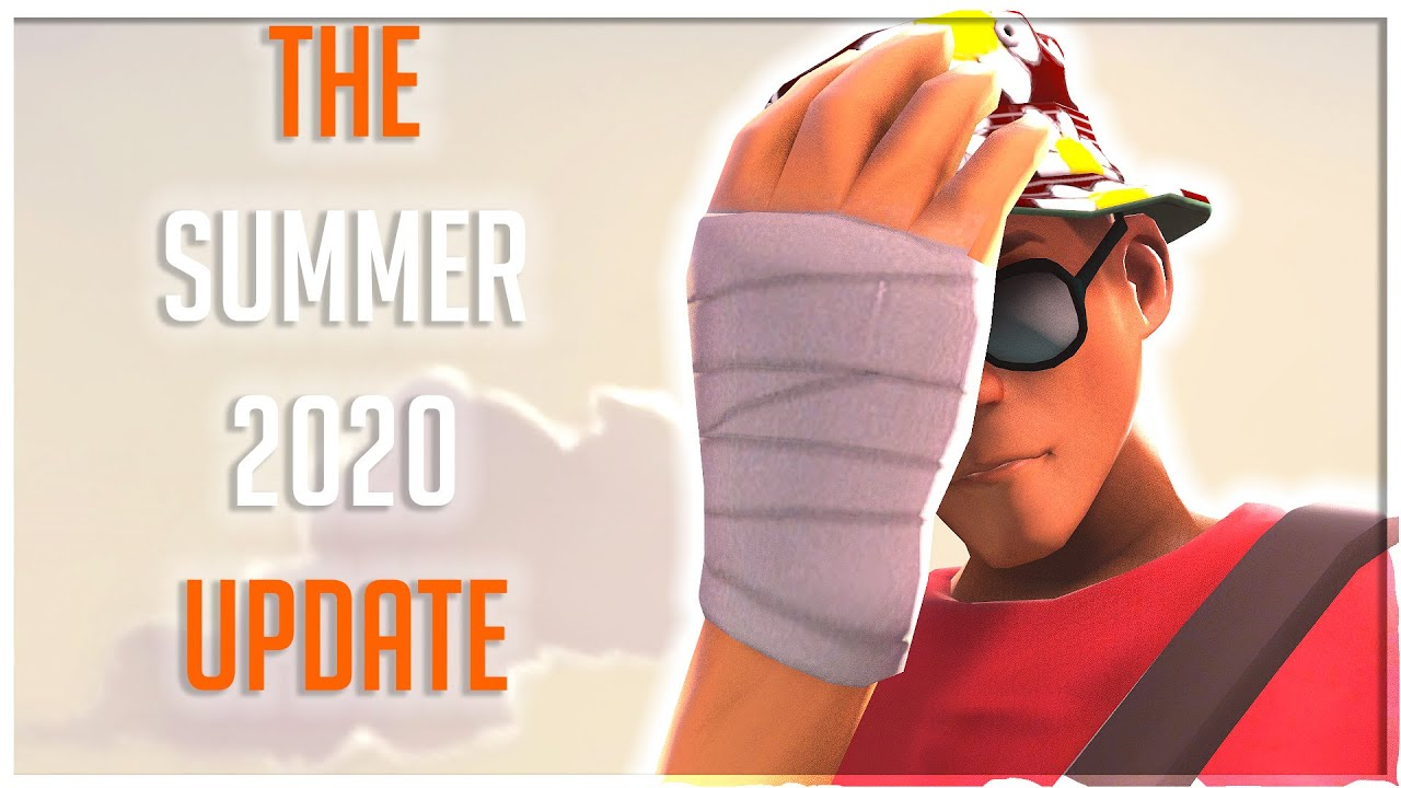 [TF2] The Summer 2020 Update!