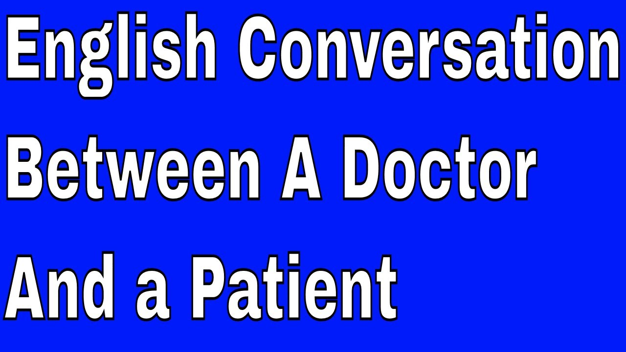 English Conversation Between A Doctor And a Patient!