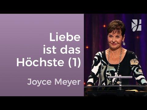 Liebe ist das Höchste (1) – Joyce Meyer – Beziehungen gelingen lassen