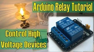 Control High Voltage Devices – Arduino Relay Tutorial
