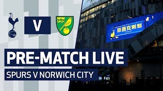 PRE-MATCH LIVE | SPURS V NORWICH CITY thumbnail