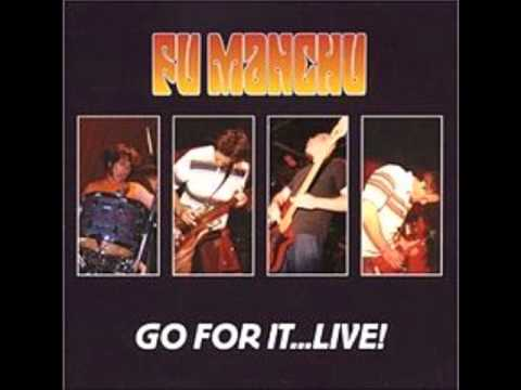 Fu Manchu - Go For It... Live! Side A