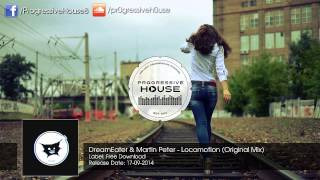 DreamEater & Martin Peter - Locomotion (Original Mix) [Free Download]