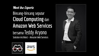 Apa itu Cloud Computing? | Teddy Aryono | Solution Architect | Amazon Web Services | AWS