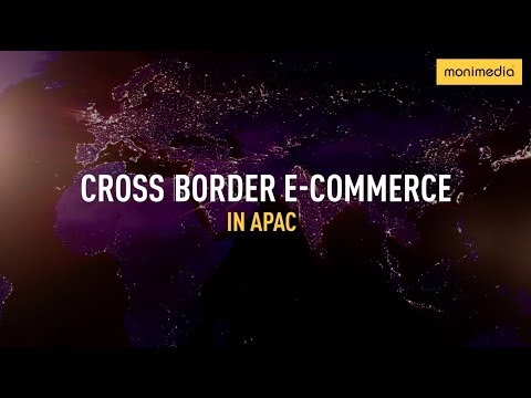 Cross Border E-Commerce in Asia-Pacific