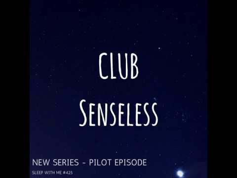 "Adult Sleepy Bedtime Tale ""Club Senseless"" 