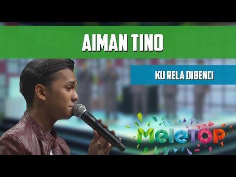 Cover Lagu Aiman Tino - Ku Rela Dibenci - Meletop Persembahan Live Episod 205 4.10.2016