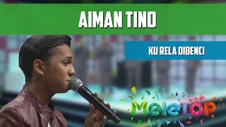 Aiman Tino - Ku Rela Dibenci - MeleTOP Persembahan LIVE Episod 205 [4.10.2016]
