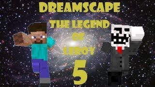 Dreamscape: The Legend of Leroy Adventure Map with Salvadore (Part 5)