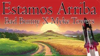 Estamos Arriba - Bad Bunny x Myke Towers (Letra)