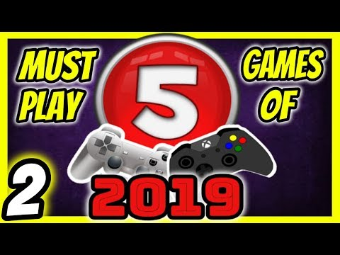 5 Must Play Games In 2019 [2]