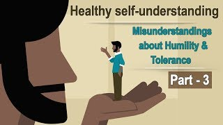 Healthy self-understanding - 3 | Misunderstandings about humility and tolerance | Chaitanya Charan