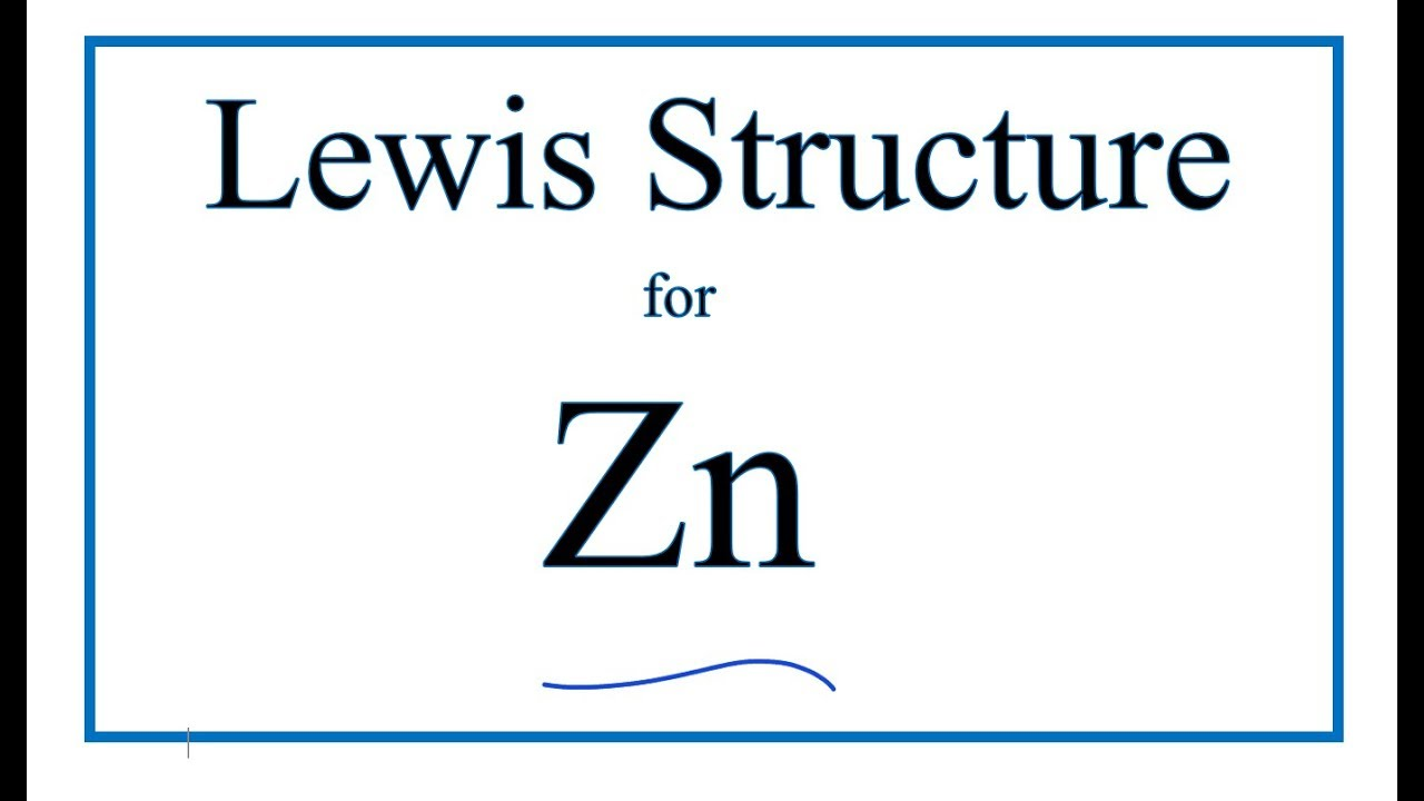 How To Draw The Lewis Dot Structure For Zn  Zinc