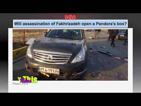 Global Times   Will assassination of Fakhrizadeh open a Pandora's box?
