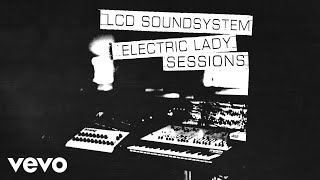 LCD Soundsystem - oh baby (electric lady sessions - official audio)