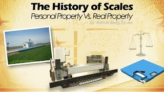 The History of Scales: Personal Property Vs. Real Property