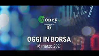 La borsa di milano oggi, 16 marzo 2021, ha chiuso con il segno più. sul ftse mib spicca balzo delle azioni del comparto bancario in scia ipotesi ...