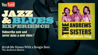 The Andrews Sisters - Scrub Me Mama With a Boogie Beat - JazzAndBluesExperience
