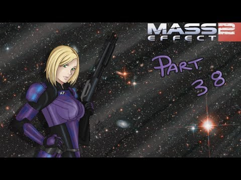 Let's Play Mass Effect 2 (blind) - Part 38: Anyone Catch The Name Of That Ship?