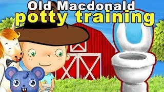 Potty training video for toddlers to watch - Old MacDonald Had to POTTY