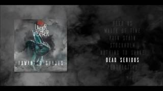 6. Under The Weather - Dead Serious [Official Audio]