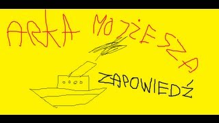 Arka Mojżesza - Zapowiedź