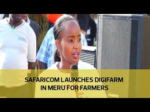 Safaricom launches digifarm in Meru for farmers
