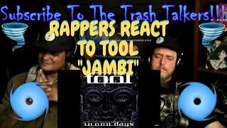 "Rappers React To TOOL ""Jambi""!!!"