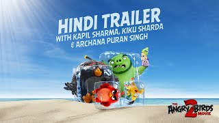 angry Birds Movie 2 | Hindi Trailer with Kapil Sharma, Kiku Sharda & Archana Puran Singh
