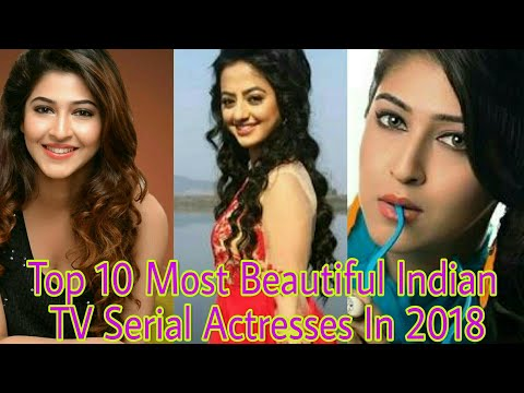 Top 10 Most Beautiful Indian TV Serial Actresses In 2018