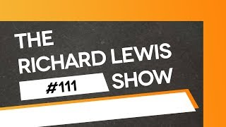 The Richard Lewis Show #111: Will There Be Biscuits?