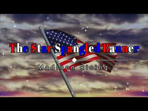 Madison Rising - The Star Spangled Banner (Lyrics) [HD] [HQ]