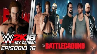WWE 2K18 My Career   THE SHIELD QUIERE REVANCHA   Episodio 16