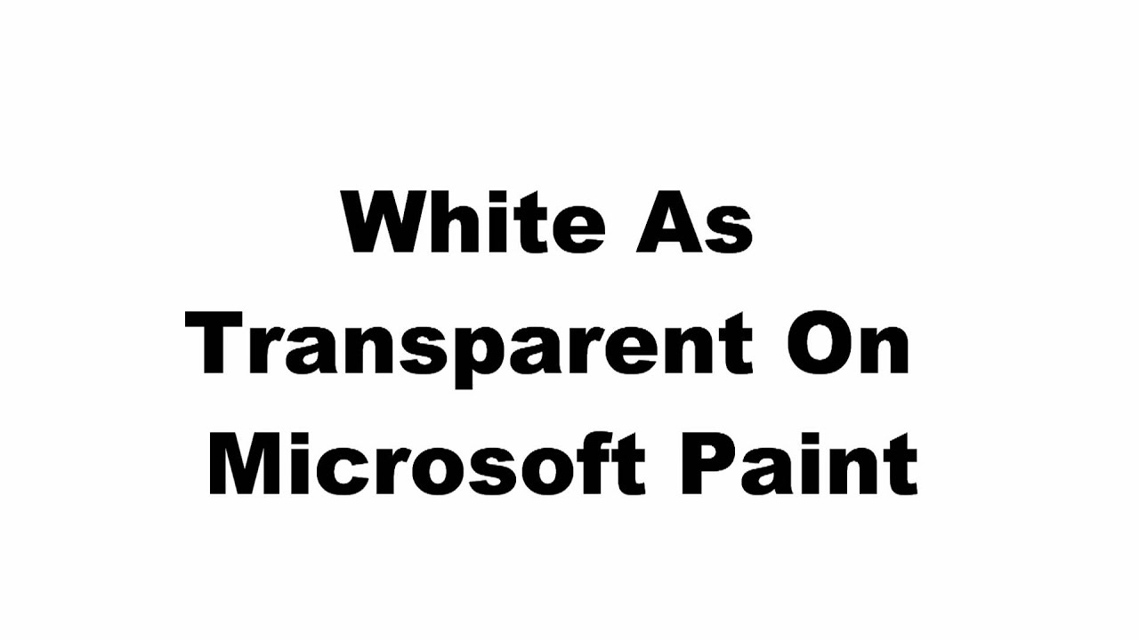 Add Transparency To Image Ms Paint